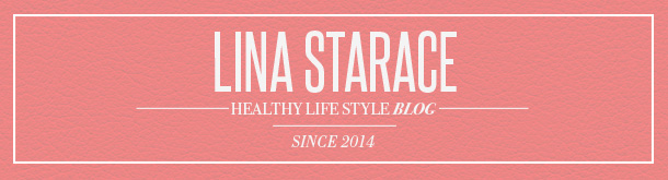 Lina Starace - Healthy Life Style Blog.